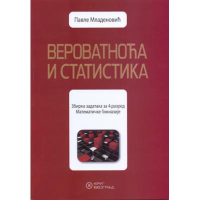 Verovatnoća i statistika - Zbirka zadataka za 4. ...